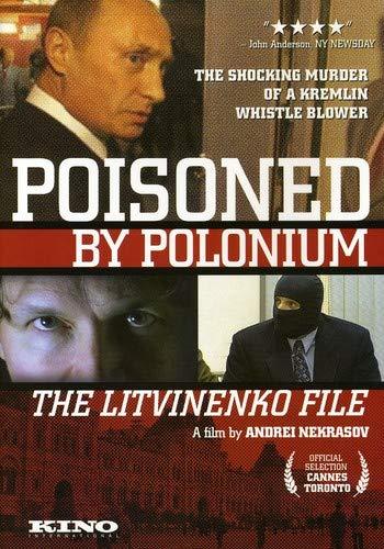 Poisoned By Polonium: The Litvinenko File (Rebellion) (2007) (Poisoned Politics)