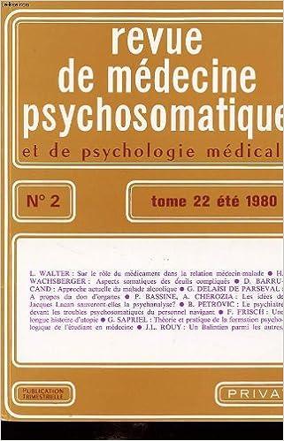 Revue de medecine psychosomatique et de psychologie medicale n°2 tome 22 1980 : sur le role du medicament dans la relation medecin-malade. aspects somatiques des deuils compliquée....