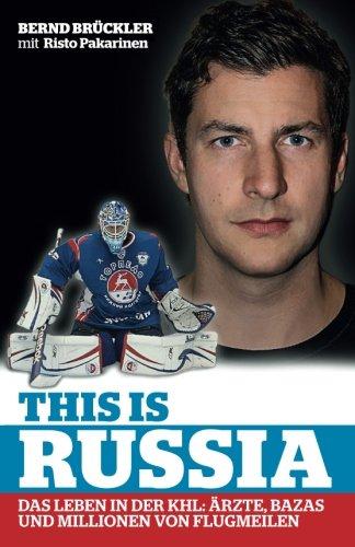 This is Russia: Das Leben in der KHL: Ärzte, Bazas und Millionen von Flugmeilen (German Edition)
