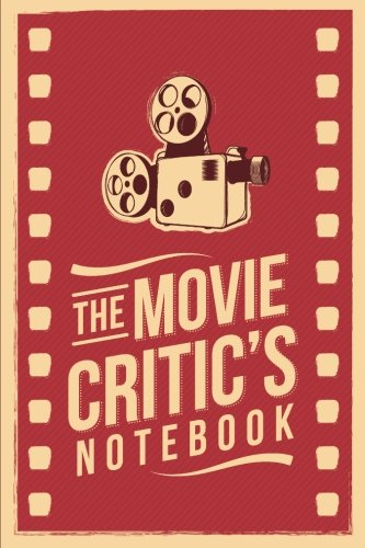 Movie Gifts Lovers - The Movie Critic's Notebook: The Perfect Journal for Serious Movie Buffs and Film Students. 6.14