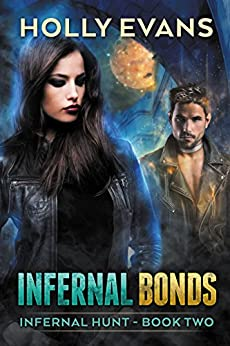 Infernal Bonds (Infernal Hunt Book 2) by [Evans, Holly]