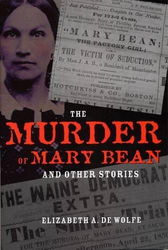 The Murder Of Mary Bean: And Other Stories (True Crime History)