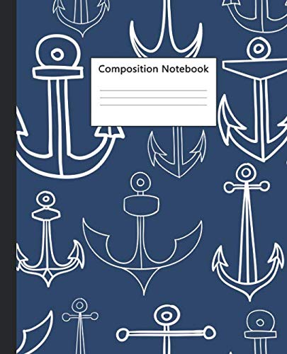 Composition Notebook: Wide Ruled Paper Notebook Journal | Wide Blank Lined Workbook for Teens Kids Students Girls for Home School College for Writing Notes | Cute Navy Blue & White Anchor Pattern