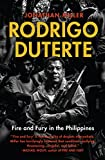 img - for Rodrigo Duterte: fire and fury in the Philippines book / textbook / text book