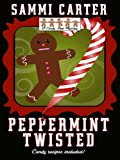 img - for Peppermint Twisted: A Candy Shop Mystery (Wheeler Large Print Cozy Mystery) book / textbook / text book