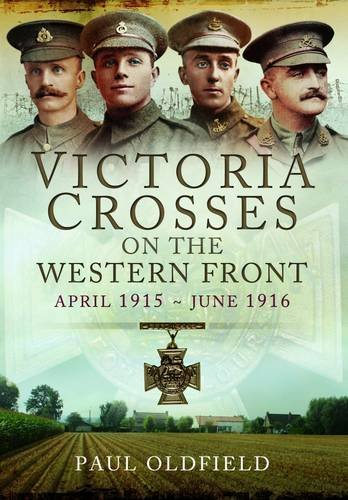 Download Victoria Crosses on the Western Front - April 1915 to June 1916 pdf epub