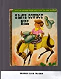 img - for Brave Cowboy Bill book / textbook / text book