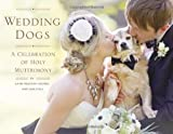 Wedding Dogs, Katie Preston Toepfer and Sam Stall, 1594746311