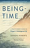 img - for Being-Time: A Practitioner s Guide to Dogen s Shobogenzo Uji book / textbook / text book