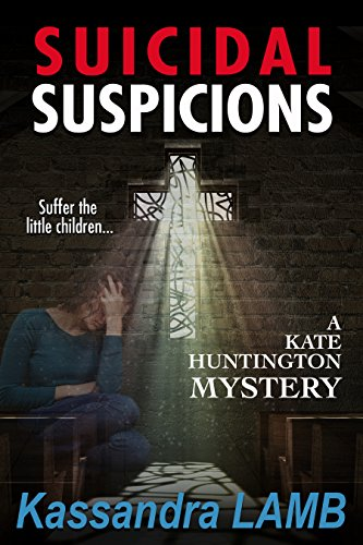 SUICIDAL SUSPICIONS (The Kate Huntington Mystery Series Book 8)