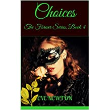 Choices: The Forever Series, Book 4