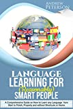 #10: Language Learning for (Reasonably) Smart People: A Comprehensive Guide on how to Learn any Language from Start to Finish, without Shortcuts or Hacks
