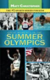 Great Moments in the Summer Olympics (Matt Christopher)