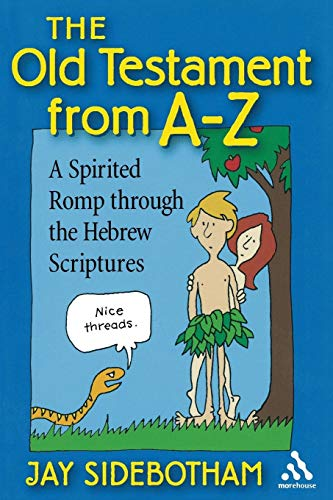The Old Testament from A-Z: A Spirited Romp Through the Hebrew Scriptures (Az Outlet)