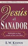 Jesus el Sanador (Jesus The Healer) (Spanish Edition)