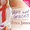 Airs and Graces Audiobook by Erica James Narrated by Charlotte Strevens