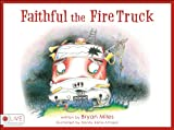 Faithful the Fire Truck, Bryan Miles, 1607992647