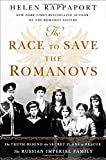Image of The Race to Save the Romanovs: The Truth Behind the Secret Plans to Rescue the Russian Imperial Family
