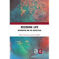 Recoding Life: Information and the Biopolitical (English Edition)