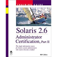 Solaris 2.6 Administrator Certification Training Guide: Pt. 2 by Bill Calkins (2000-02-24)