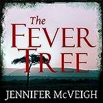The Fever Tree   Jennifer McVeigh