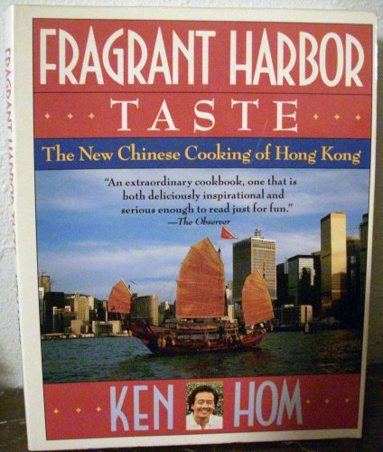 Fragrant Harbor Taste: The New Chinese Cooking of Hong Kong