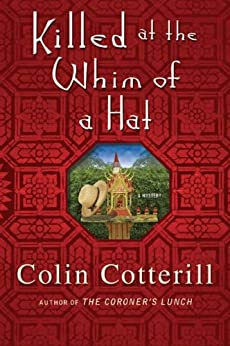 Killed at the Whim of a Hat: A Jimm Juree Mystery (Jimm Juree Mysteries Book 1) by [Cotterill, Colin]