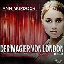 Der Magier von London: Romantic Thriller Hörbuch von Ann Murdoch Gesprochen von: Monika Disse