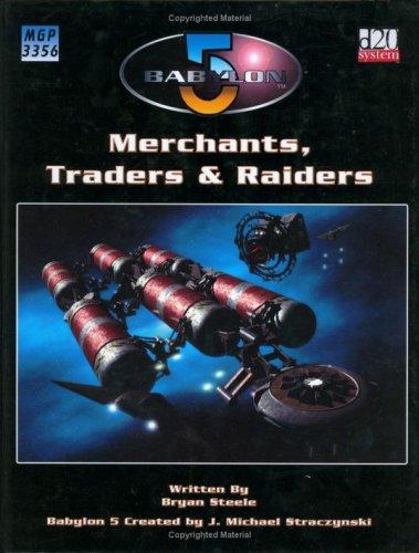 Babylon 5: Merchants, Traders & Raiders (Babylon 5 Roleplaying Game RPG)