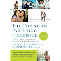 The Christian Parenting Handbook: 50 Heart-Based Strategies for All the Stages of...