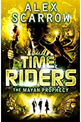 The Mayan Prophecy - Book 8 (TimeRiders) Paperback