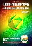 Engineering Applications of Computational Fluid Dynamics, Maher Al-Baghdadi, 1466231068