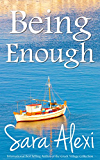 Being Enough (The Greek Village Collection Book 17)