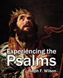 Experiencing the Psalms:  A Bible Study Commentary