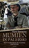 Mumien in Palermo: Als Kriminalbiologe an den dunkelsten Orten der Welt