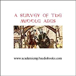 A Survey of the Middle Ages: A.D. 500 - 1270