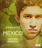 Immigrants from Mexico and Central America (Immigration Today)