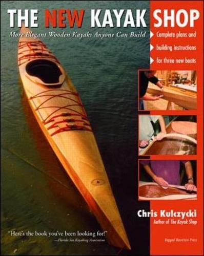 New Shop - The New Kayak Shop: More Elegant Wooden Kayaks Anyone Can Build
