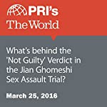 What's behind the 'Not Guilty' Verdict in the Jian Ghomeshi Sex Assault Trial? | Joyce Hackel