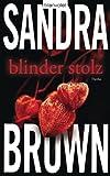 sandra brown tough customer - Blinder Stolz: Thriller (German Edition)