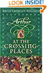 At the Crossing Places (Arthur Trilog...