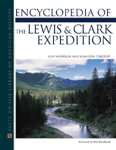 Lewis & Clark Expedition Map - Lewis and Clark Expedition, Encyclopedia of the (Facts on File Library of American History)
