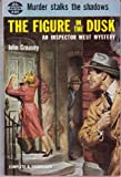The Figure in the Dusk, John Creasey, 0060808918