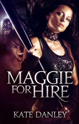 Maggie for Hire (Maggie MacKay Magical Tracker Book 1) by [Danley, Kate]
