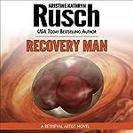 Recovery Man: A Retrieval Artist Novel   Kristine Kathryn Rusch