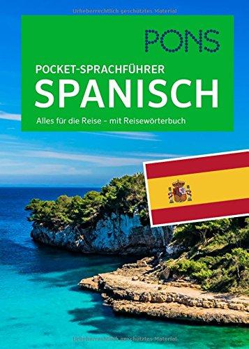 PONS Pocket-Sprachführer Spanisch: Alles für die Reise - mit Reisewörterbuch