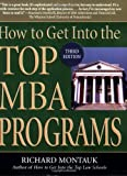 How to Get into the Top MBA Programs, Richard Montauk and Richard, JD Montauk, 0735203903