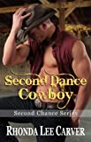 Second Dance Cowboy (Second Chance Cowboy Book 4)