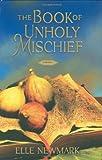 The Book of Unholy Mischief: A Novel