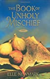 The Book of Unholy Mischief, Elle Newmark, 1416590544